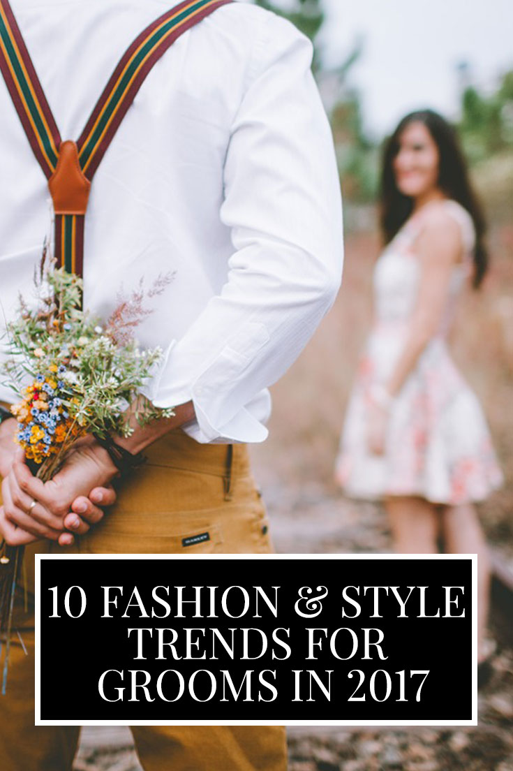 10 Fashion And Style Trends For Grooms In 2017
